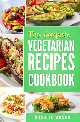 Vegetarian Cookbook by Charlie Mason