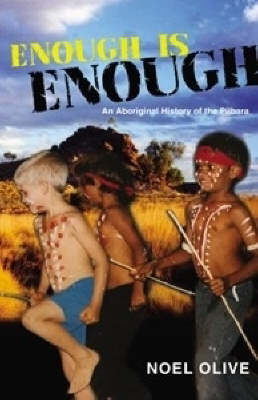 Enough is Enough: A Pilbara History by Noel Olive