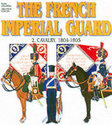 French Imperial Guard Volume 2:  Volume 2 by Andre Jouineau