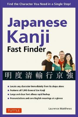 Japanese Kanji Fast Finder by Laurence Matthews