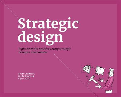 Strategic Design Practices for Competitive Advantage by Giulia Calabretta