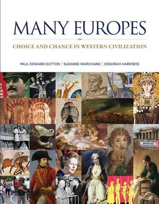 Many Europes: Choice and Chance in Western Civilization by Paul Edward Dutton