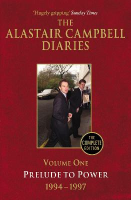 Diaries Volume One Diaries Volume One Volume 1 by Alastair Campbell