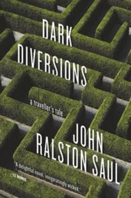 Dark Diversions by John Ralston Saul