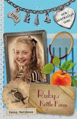 Our Australian Girl: Ruby Of Kettle Farm (Book 4) by Penny Matthews