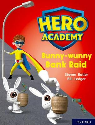 Hero Academy: Oxford Level 7, Turquoise Book Band: Bunny-wunny Bank Raid by Steven Butler