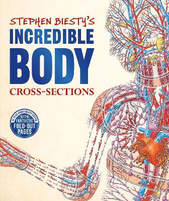Stephen Biesty's Incredible Body Cross-Sections by Richard Platt