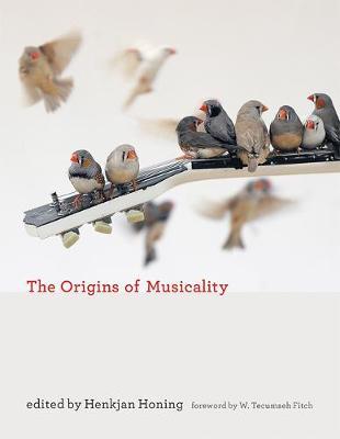 Origins of Musicality by Henkjan Honing