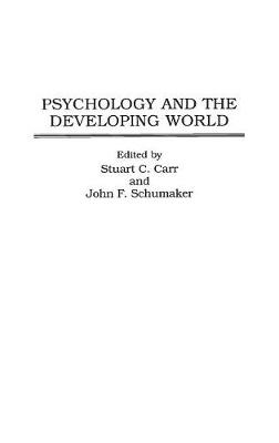 Psychology and the Developing World by Stuart C. Carr