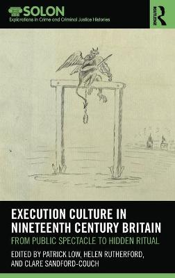 Execution Culture in Nineteenth Century Britain: From Public Spectacle to Hidden Ritual book