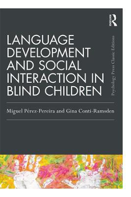 Language Development and Social Interaction in Blind Children by Miguel Perez-Pereira
