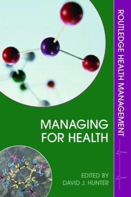 Managing for Health by David J. Hunter