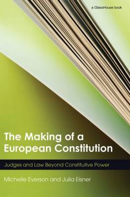 The Making of a European Constitution by Michelle Everson