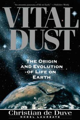 Vital Dust by Christian De Duve