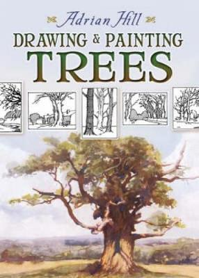 Drawing and Painting Trees by Adrian Hill