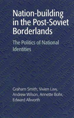 Nation-building in the Post-Soviet Borderlands by Vivien Law