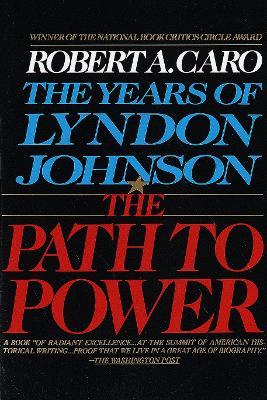 The Years of Lyndon Johnson by Robert A. Caro