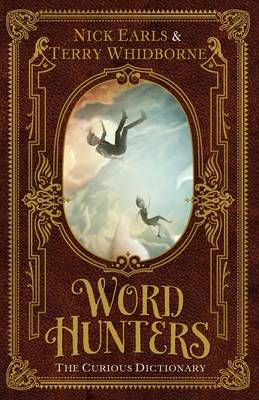 Word Hunters: The Curious Dictionary by Nick Earls