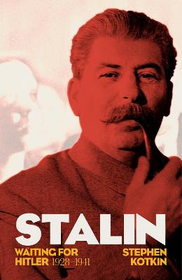 Stalin, Vol. II by Stephen Kotkin