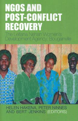 NGOs and Post Conflict Recovery by Helen Hakena