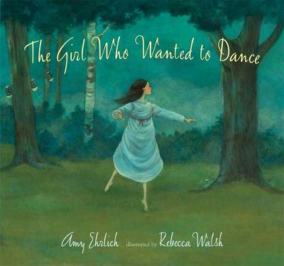 Girl Who Wanted To Dance by Amy Ehrlich