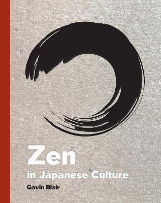 Zen in Japanese Culture by Gavin Blair