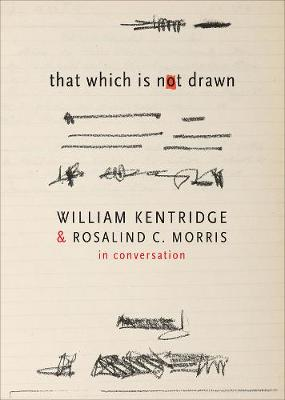 That Which is Not Drawn by William Kentridge