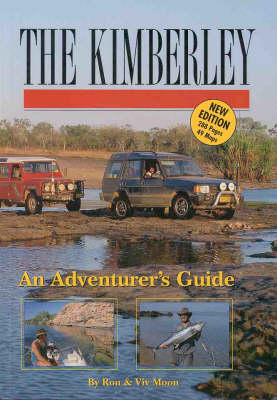 The Kimberley - an Adventurer's Guide by Ron Moon