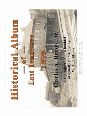 Historical Album of East Tennessee by Charles a Jr Reeves
