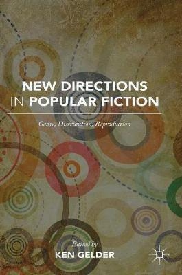 New Directions in Popular Fiction by Ken Gelder