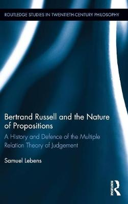 Bertrand Russell and the Nature of Propositions book