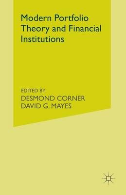 Modern Portfolio Theory and Financial Institutions by Desmond C. Corner