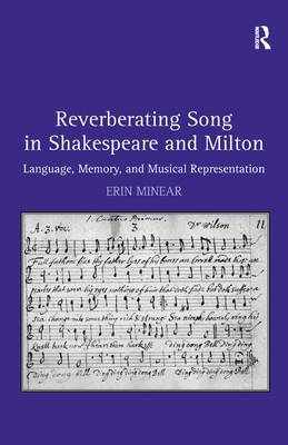 Reverberating Song in Shakespeare and Milton by Erin Minear