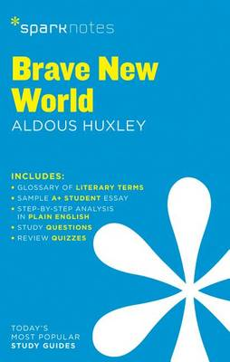 Brave New World SparkNotes Literature Guide by Aldous Huxley