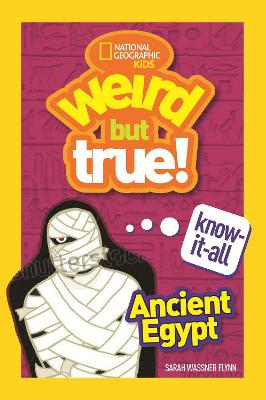 Ancient Egypt (Weird But True Know-It-All) by National Geographic Kids