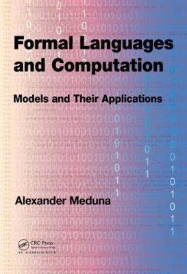 Formal Languages and Computation by Alexander Meduna