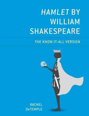 Hamlet by William Shakespeare: The Know-It-All Version book