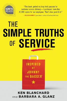 The Simple Truths of Service: Inspired by Johnny the Bagger by Ken Blanchard