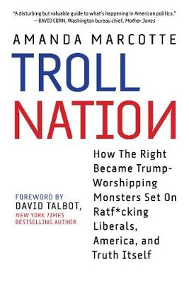 Troll Nation by Amanda Marcotte