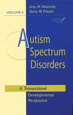 Autism Spectrum Disorders by Amy M. Wetherby