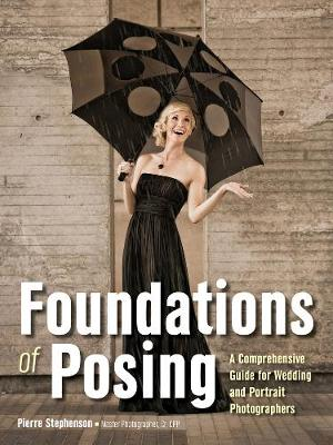 Foundations Of Posing by Pierre Stephenson