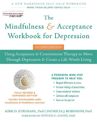 The Mindfulness and Acceptance Workbook for Depression, 2nd Edition by Kirk D. Strosahl, PhD