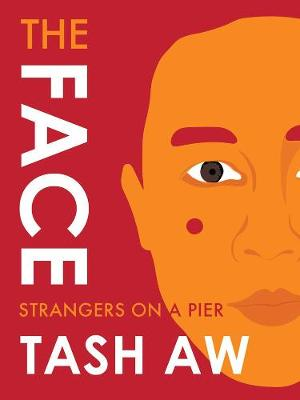 The Face: Strangers On A Pier by Tash Aw