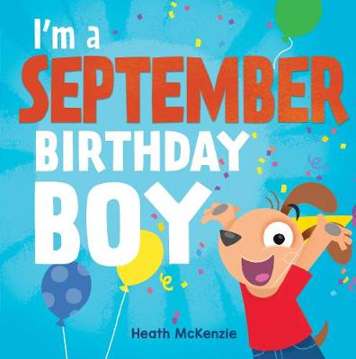 I'M a September Boy by Heath McKenzie