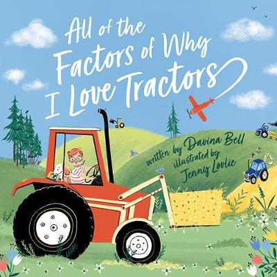 All of the Factors of Why I Love Tractors by Davina Bell