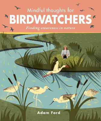 Mindful Thoughts for Birdwatchers by Adam Ford