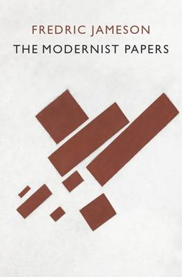 The Modernist Papers by Fredric Jameson