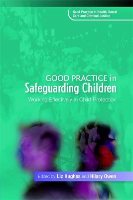 Good Practice in Safeguarding Children by Liz Hughes