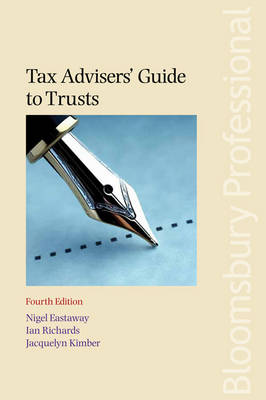 Tax Advisers' Guide to Trusts by Nigel Eastaway