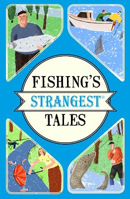 Fishing's Strangest Tales by Tom Quinn